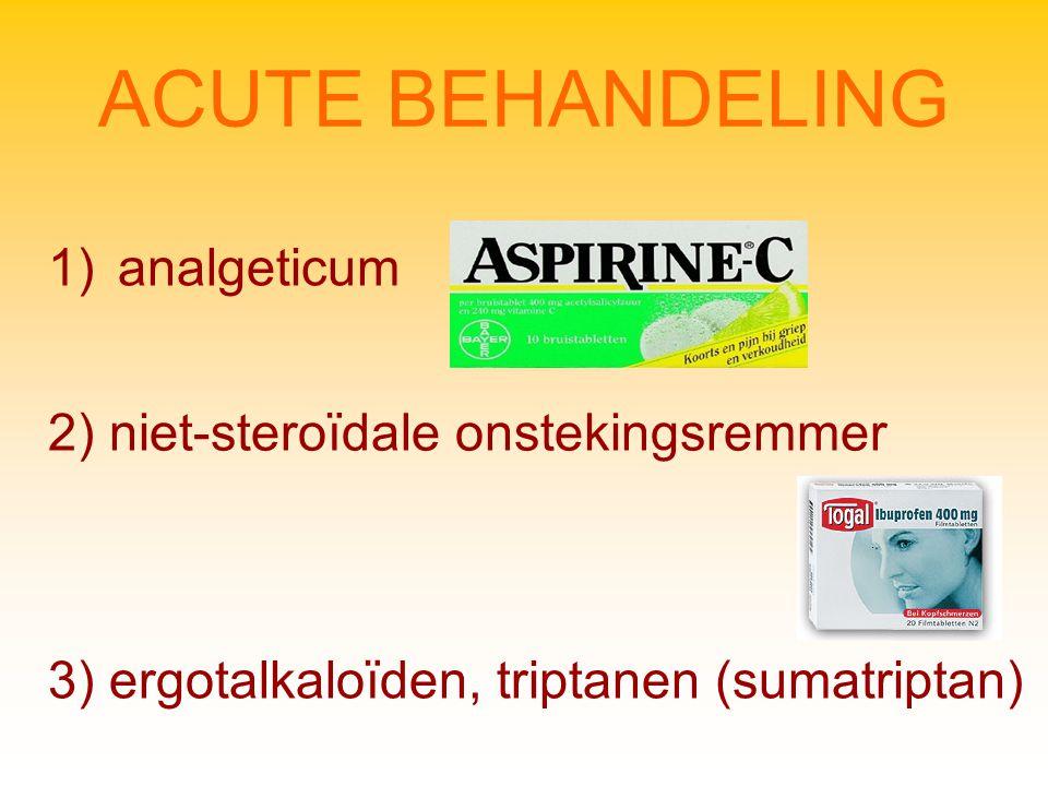 ACUTE BEHANDELING analgeticum 2) niet-steroïdale onstekingsremmer