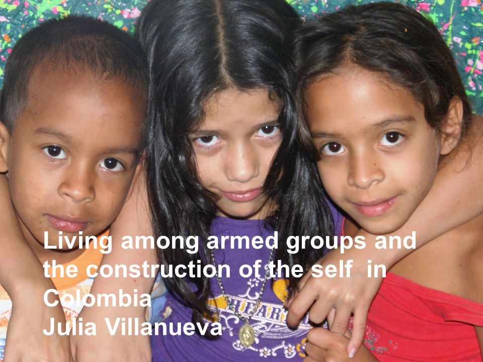 Living among armed groups and the construction of the self in Colombia