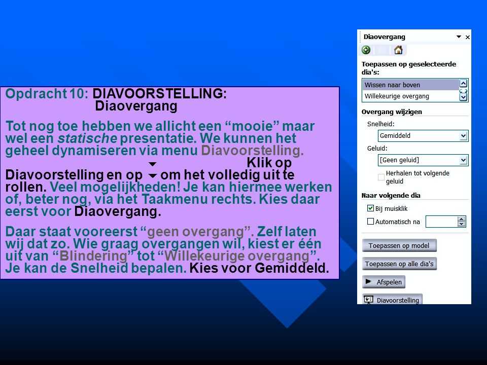 Opdracht 10: DIAVOORSTELLING: Diaovergang