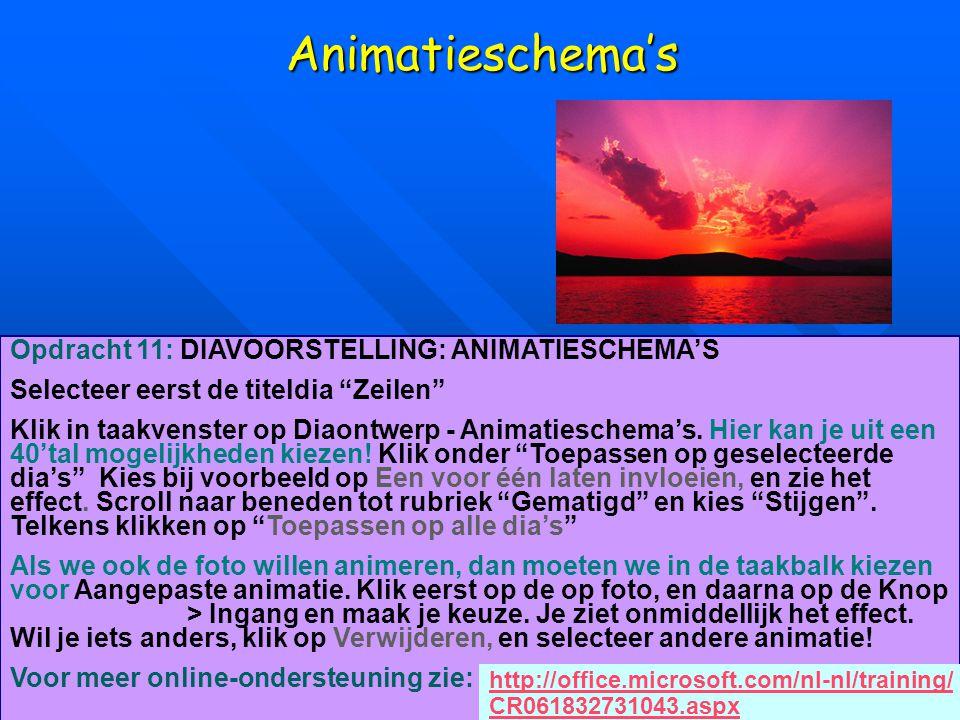 Animatieschema's Opdracht 11: DIAVOORSTELLING: ANIMATIESCHEMA'S
