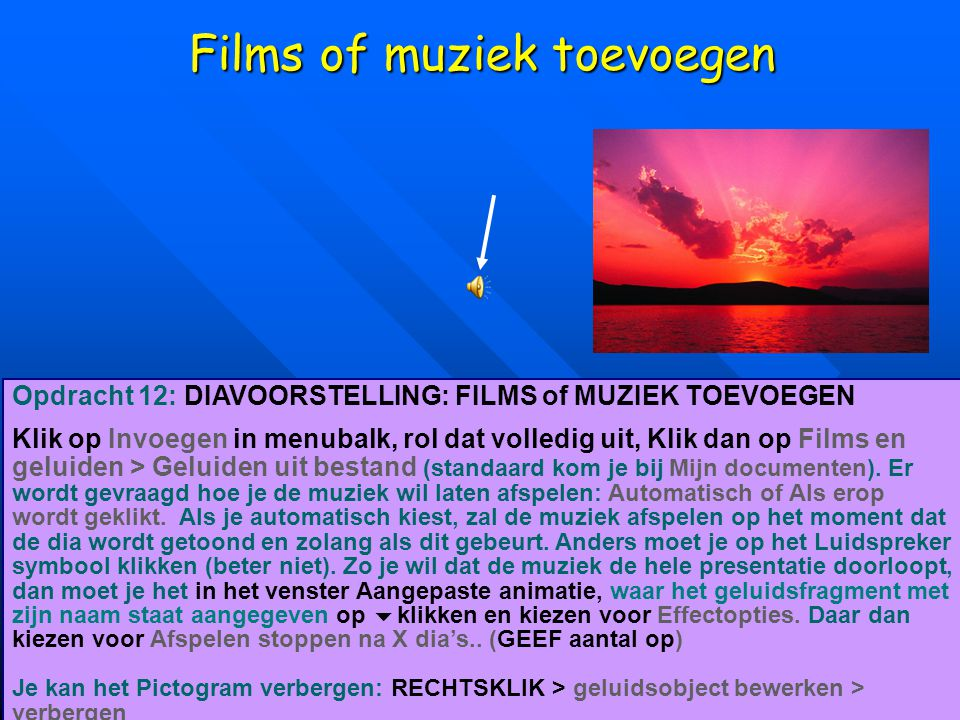 Films of muziek toevoegen