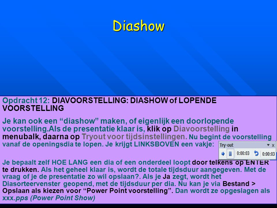 Diashow Opdracht 12: DIAVOORSTELLING: DIASHOW of LOPENDE VOORSTELLING
