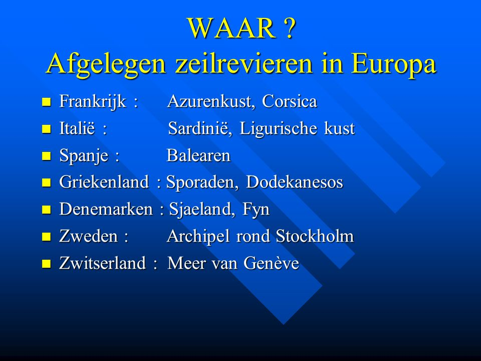 WAAR Afgelegen zeilrevieren in Europa