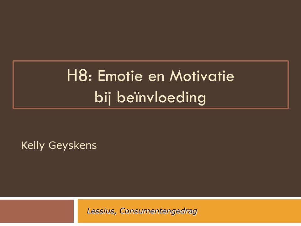 H8: Emotie en Motivatie bij beïnvloeding