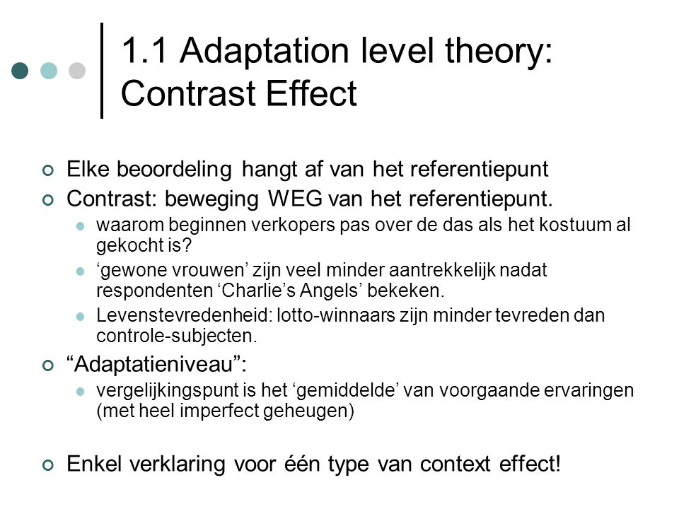 1.1 Adaptation level theory: Contrast Effect