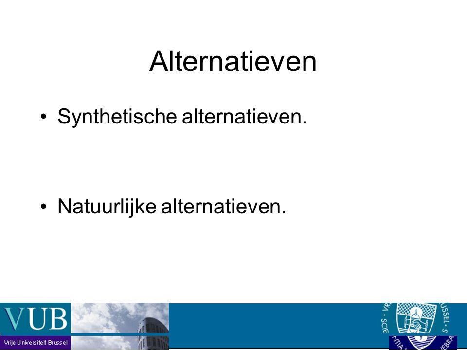 Alternatieven Synthetische alternatieven. Natuurlijke alternatieven.