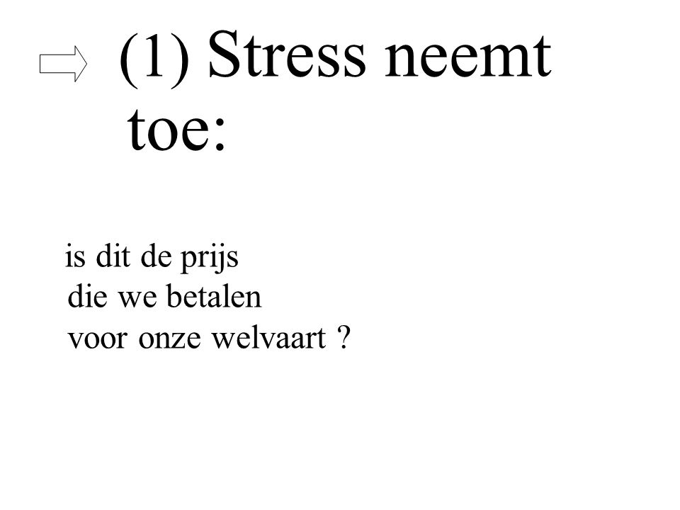 (1) Stress neemt toe: