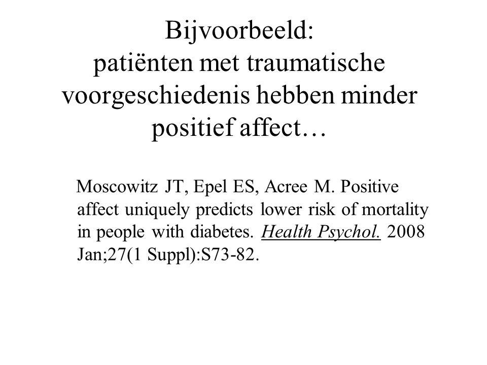 Bijvoorbeeld: patiënten met traumatische voorgeschiedenis hebben minder positief affect…