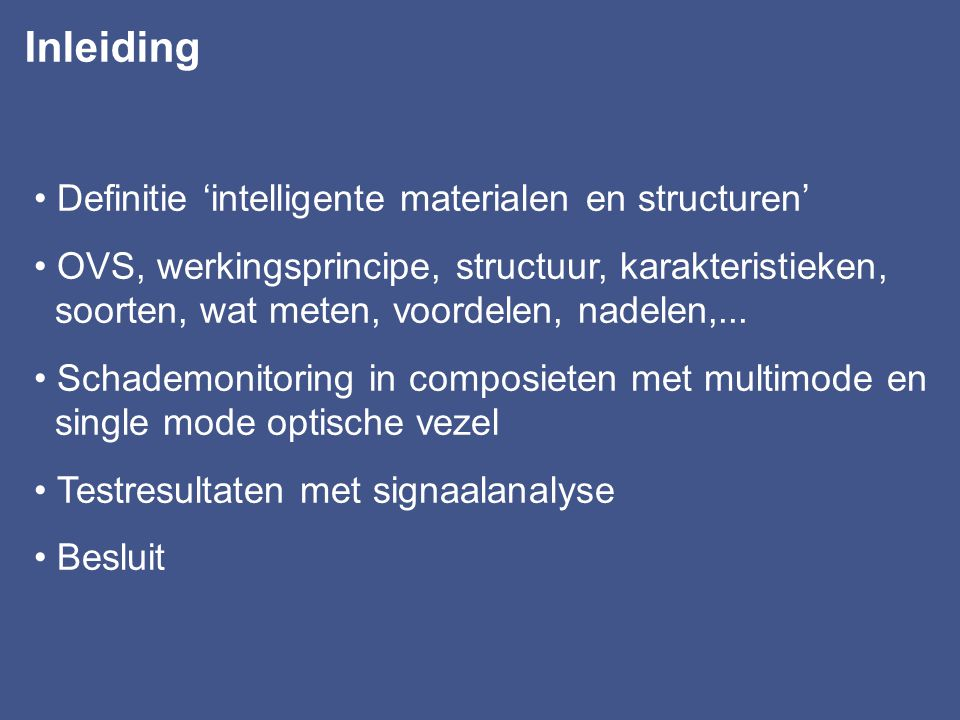 Inleiding • Definitie 'intelligente materialen en structuren'