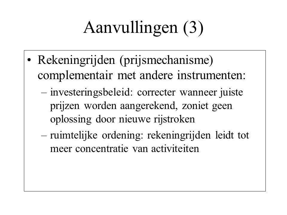 Aanvullingen (3) Rekeningrijden (prijsmechanisme) complementair met andere instrumenten: