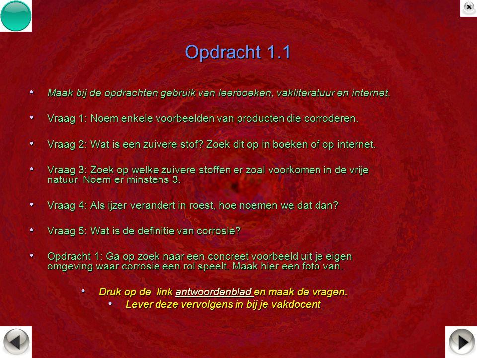 Opdracht 1.1 Maak bij de opdrachten gebruik van leerboeken, vakliteratuur en internet.