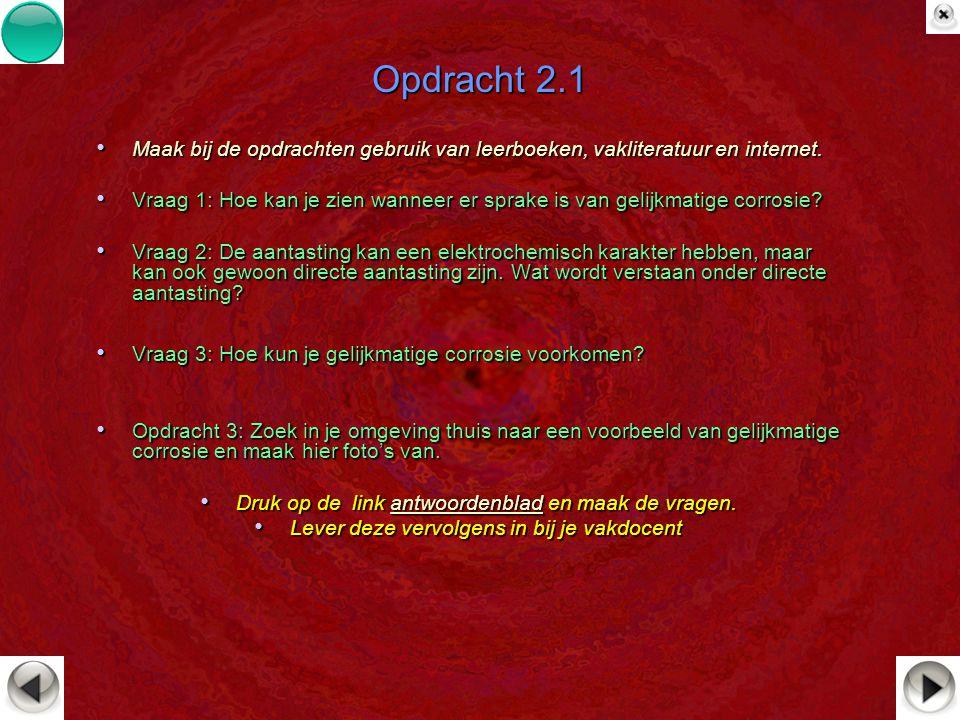 Opdracht 2.1 Maak bij de opdrachten gebruik van leerboeken, vakliteratuur en internet.