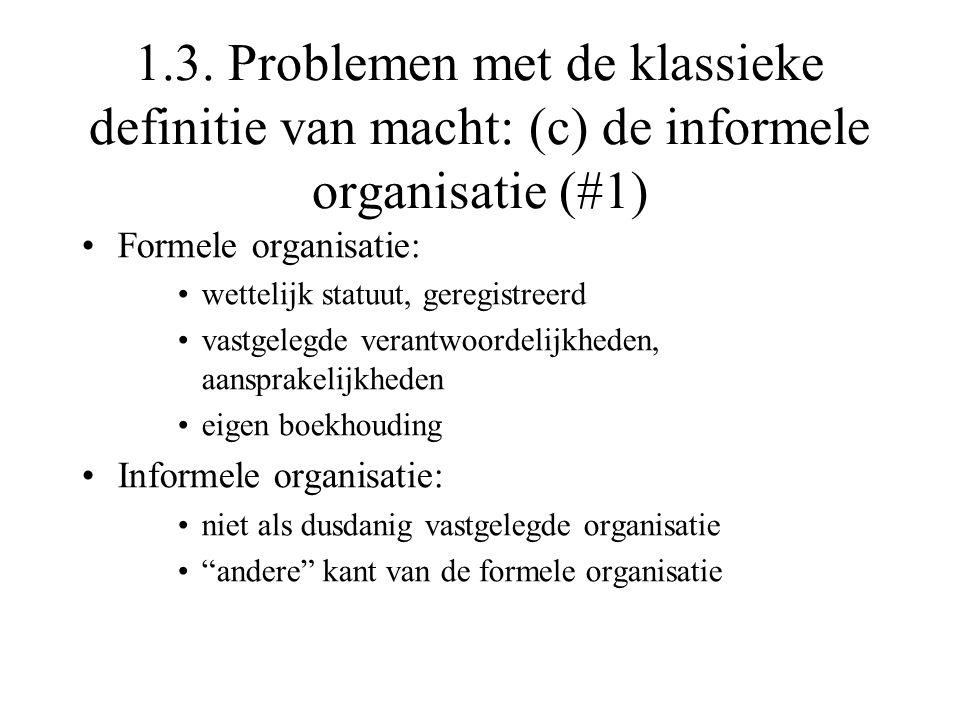 1.3. Problemen met de klassieke definitie van macht: (c) de informele organisatie (#1)
