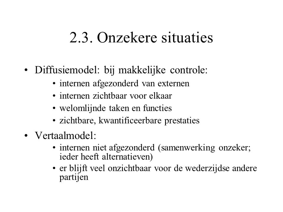 2.3. Onzekere situaties Diffusiemodel: bij makkelijke controle: