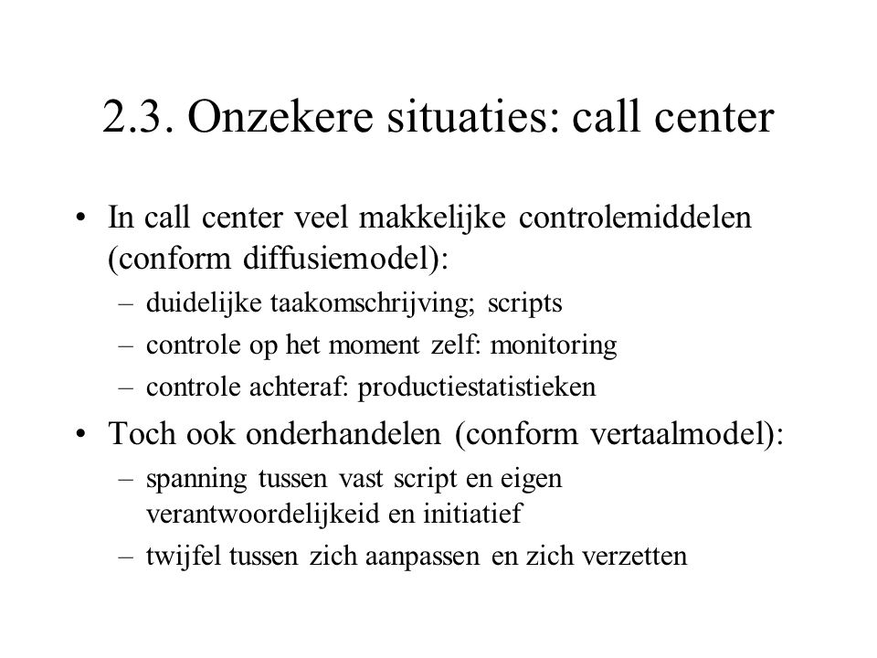 2.3. Onzekere situaties: call center