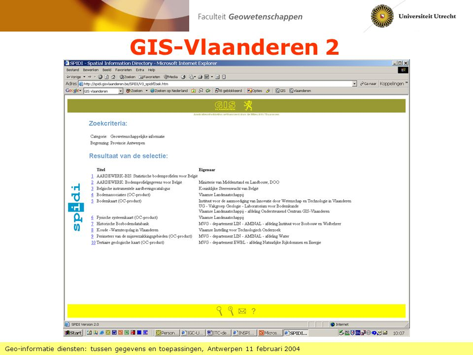 GIS-Vlaanderen 2 Geo-informatie diensten: tussen gegevens en toepassingen, Antwerpen 11 februari 2004.