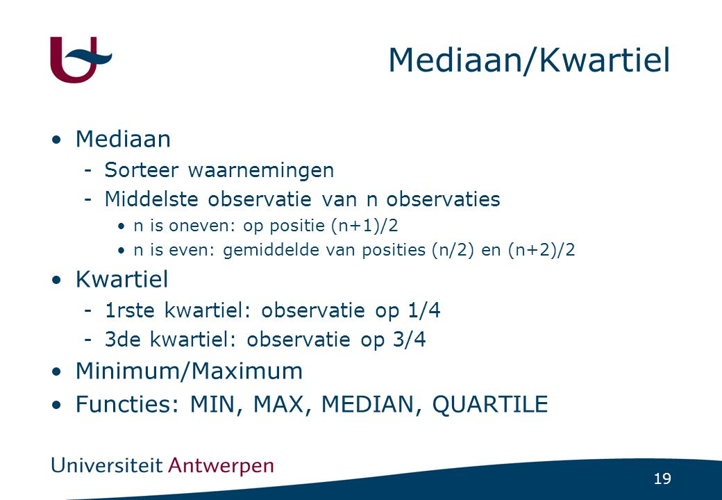 Mediaan/Kwartiel Mediaan Kwartiel Minimum/Maximum