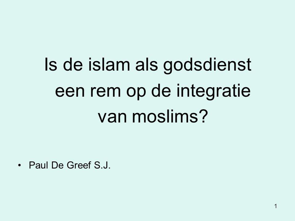 Is de islam als godsdienst een rem op de integratie van moslims