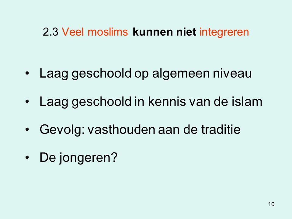 2.3 Veel moslims kunnen niet integreren