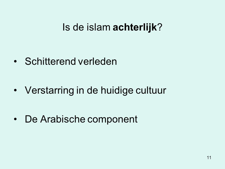 Is de islam achterlijk. Schitterend verleden. Verstarring in de huidige cultuur.