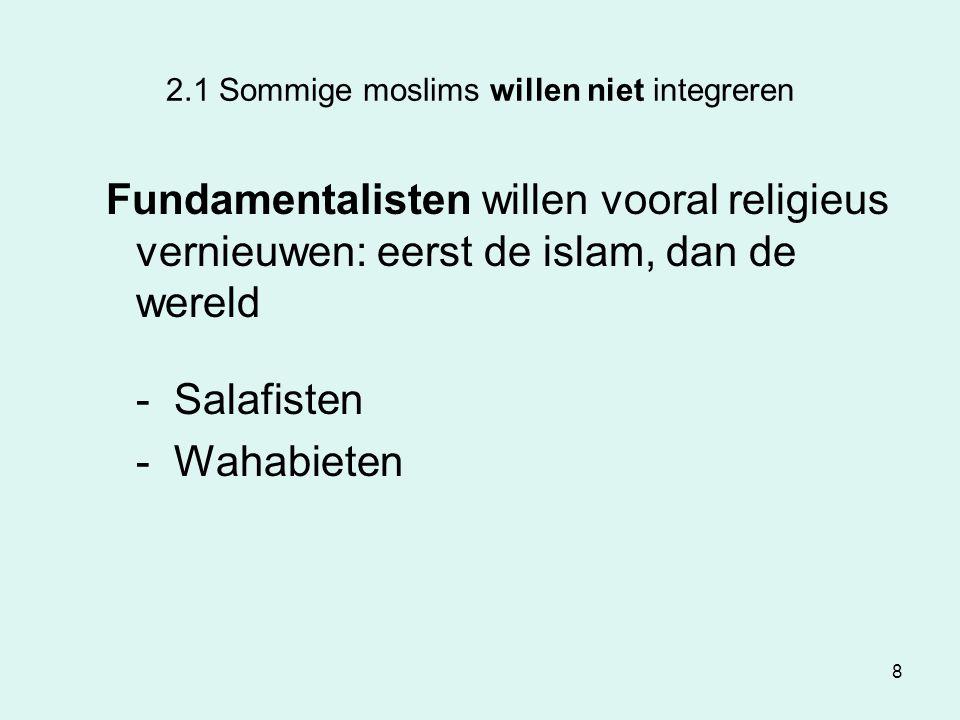 2.1 Sommige moslims willen niet integreren