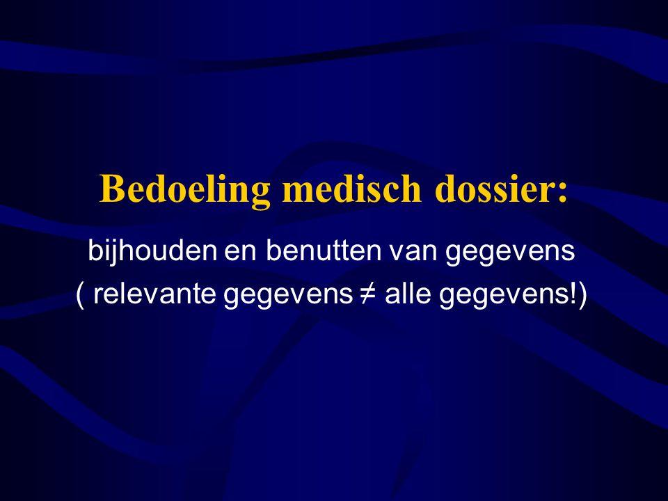 Bedoeling medisch dossier: