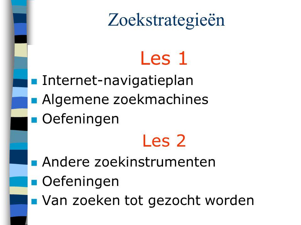 Zoekstrategieën Les 1 Les 2 Internet-navigatieplan
