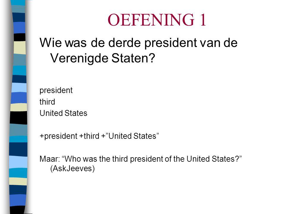 OEFENING 1 Wie was de derde president van de Verenigde Staten