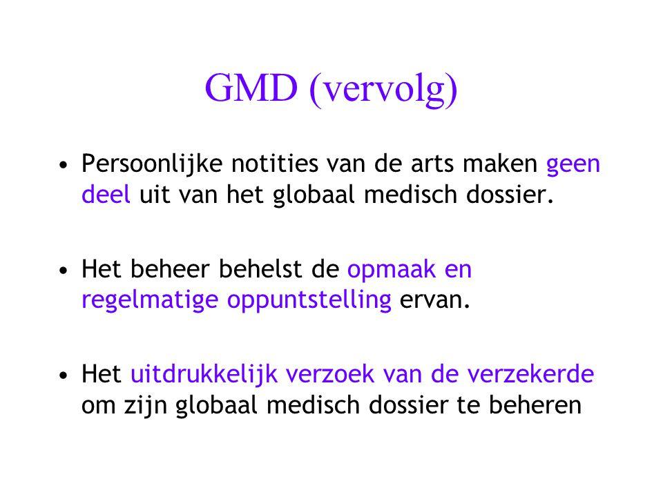 GMD (vervolg) Persoonlijke notities van de arts maken geen deel uit van het globaal medisch dossier.