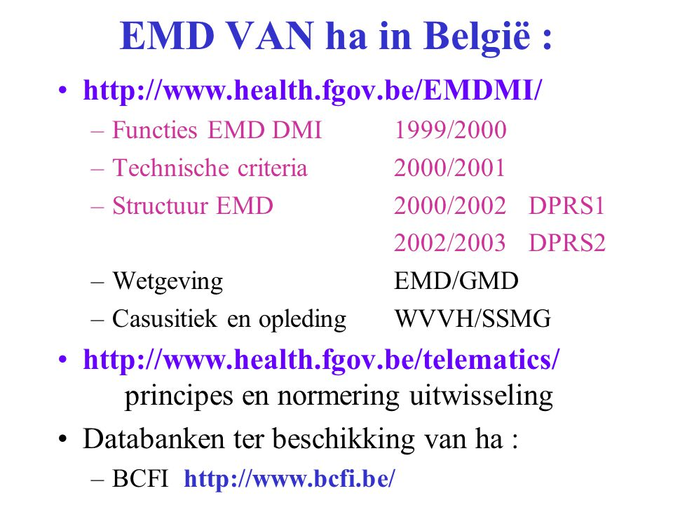 EMD VAN ha in België : http://www.health.fgov.be/EMDMI/