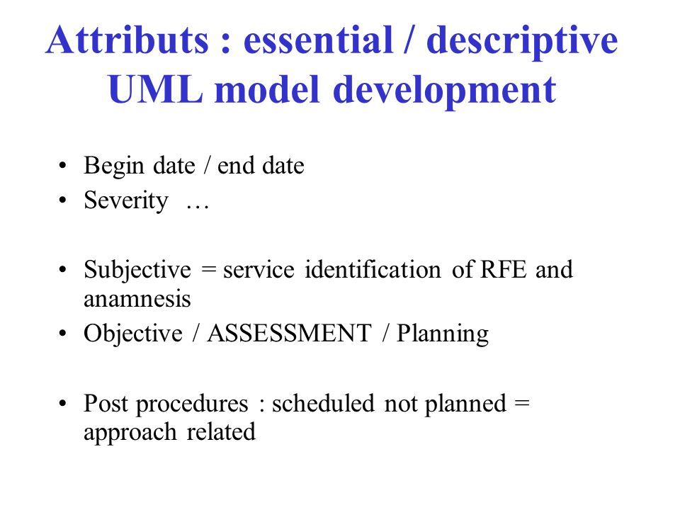 Attributs : essential / descriptive UML model development