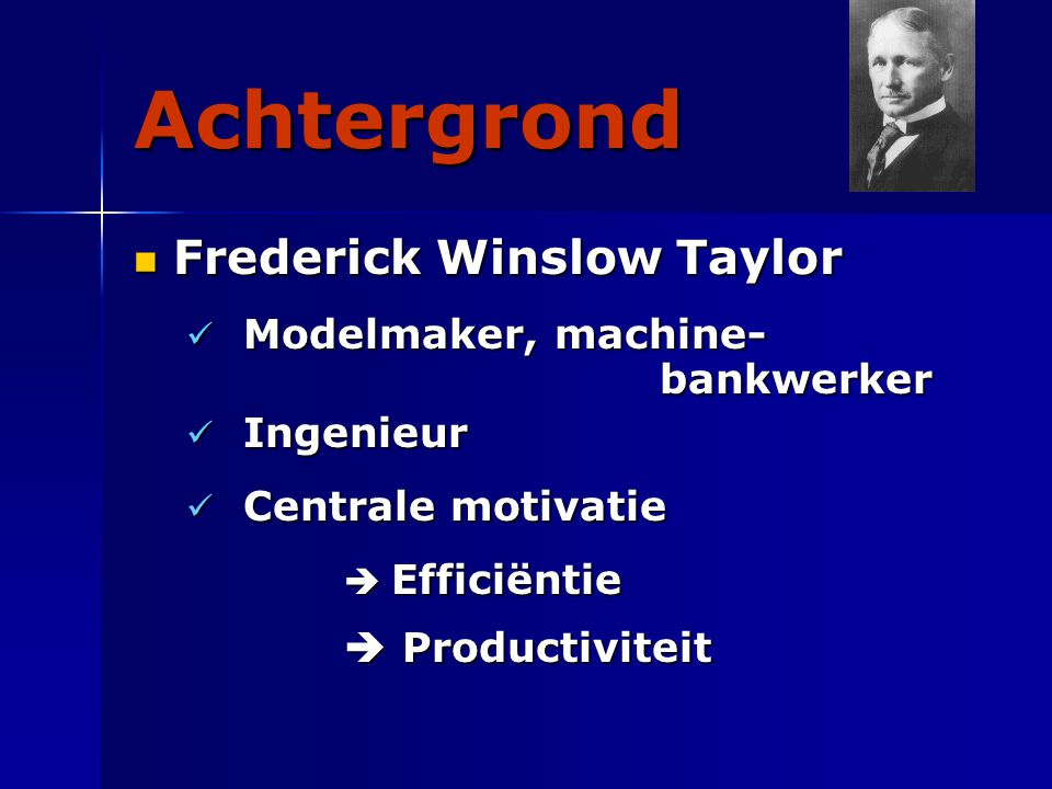 Achtergrond Frederick Winslow Taylor  Productiviteit