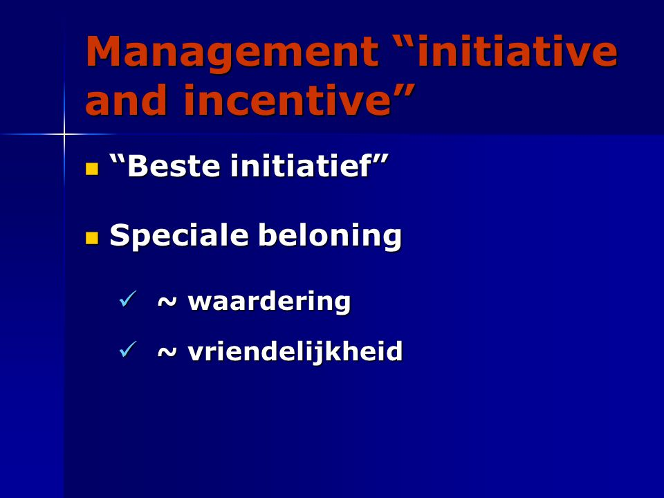 Management initiative and incentive