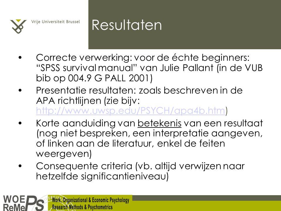 Resultaten Correcte verwerking: voor de échte beginners: SPSS survival manual van Julie Pallant (in de VUB bib op 004.9 G PALL 2001)