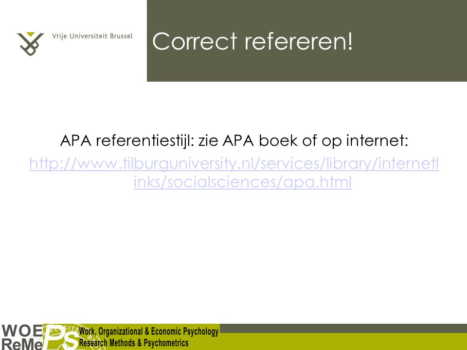 APA referentiestijl: zie APA boek of op internet: