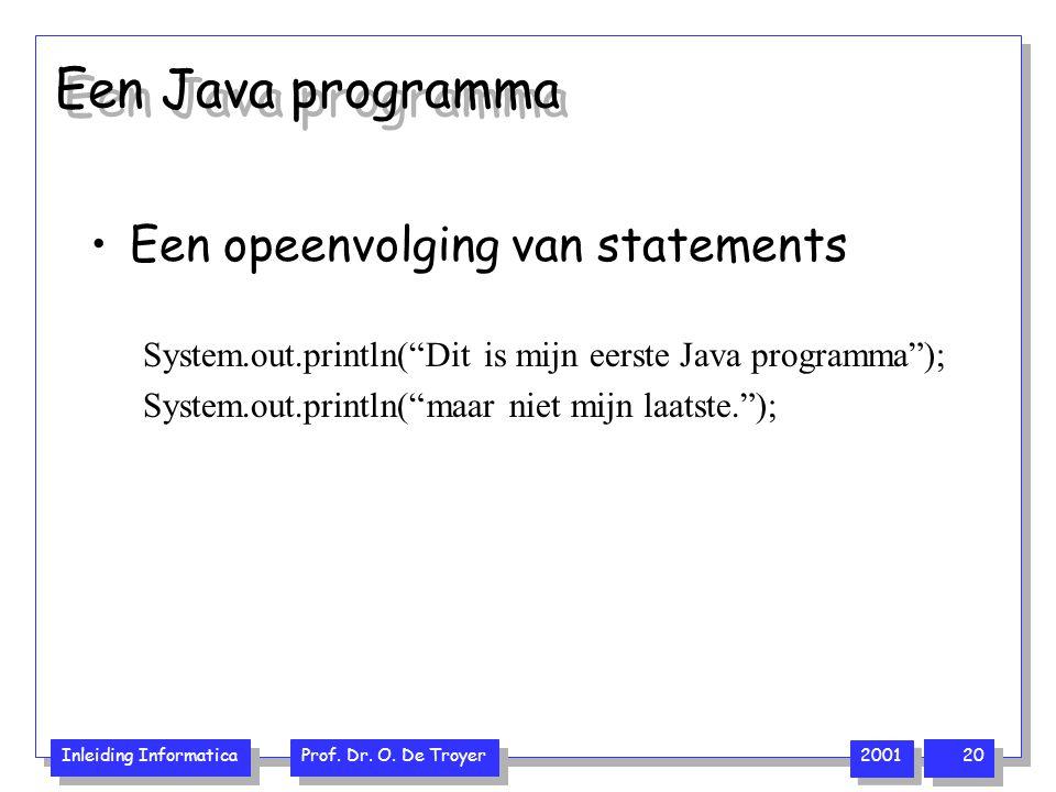 Een Java programma Een opeenvolging van statements