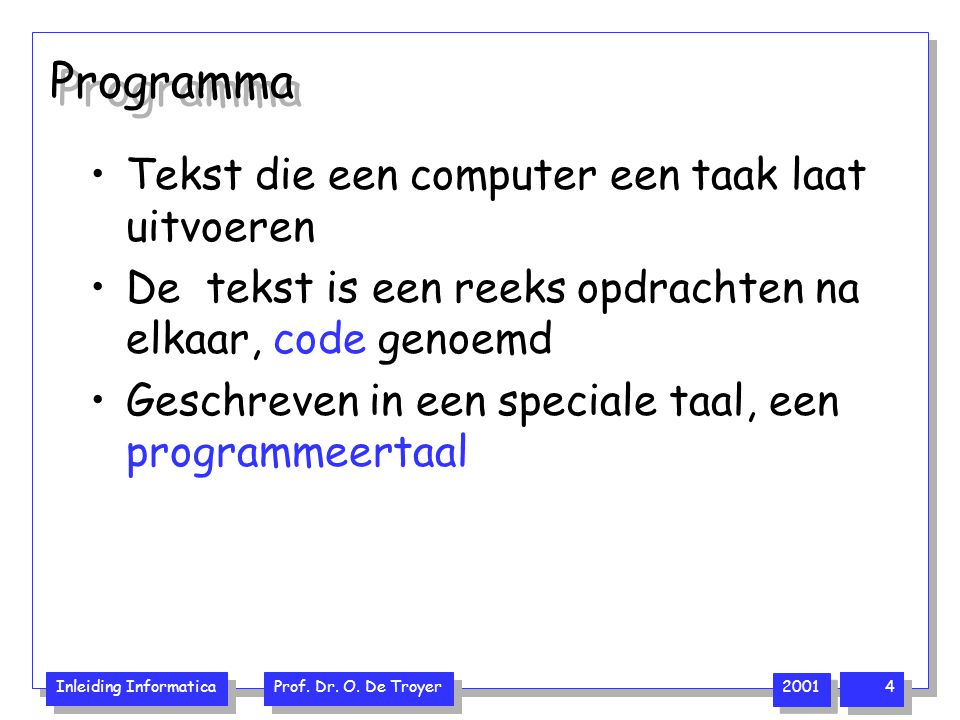 Programma Tekst die een computer een taak laat uitvoeren
