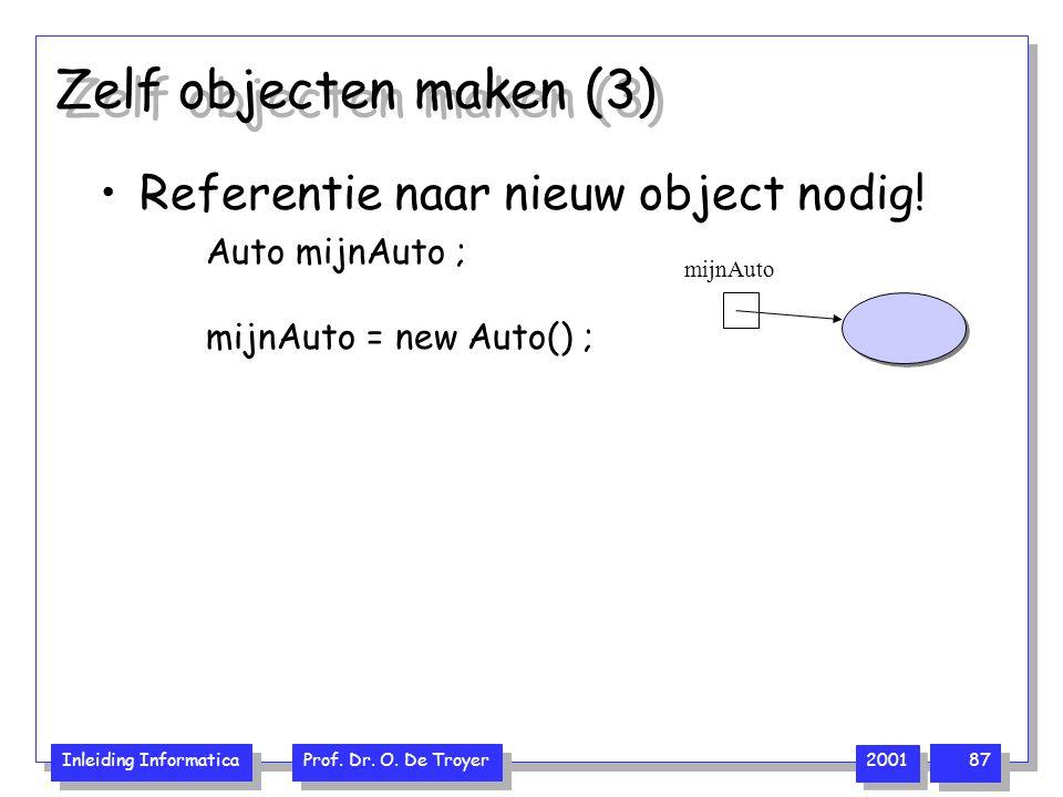 Zelf objecten maken (3) Referentie naar nieuw object nodig!