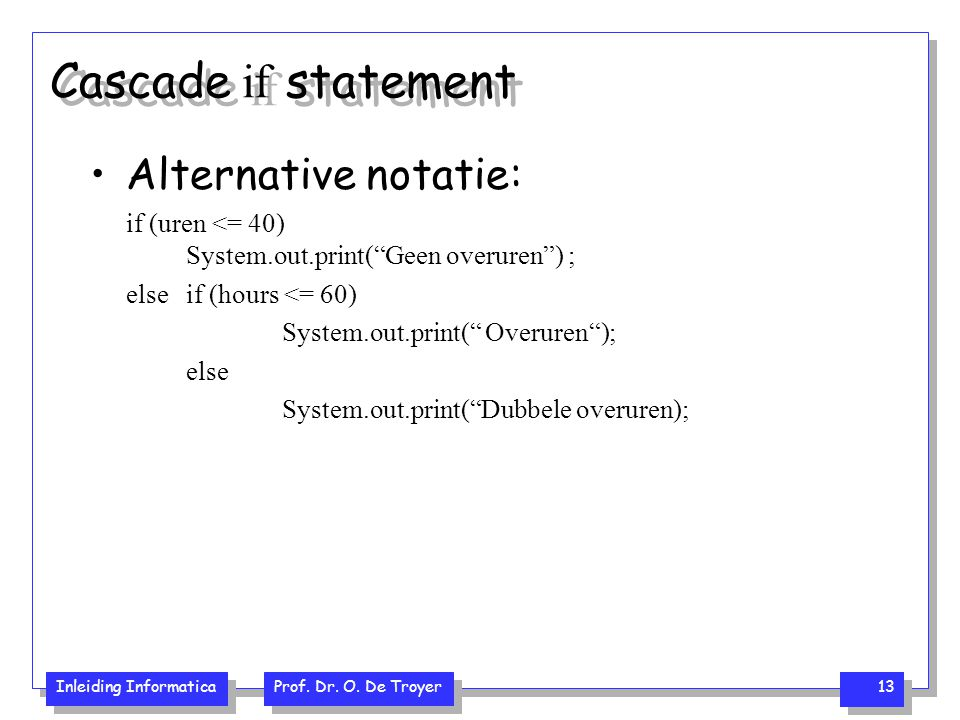 Cascade if statement Alternative notatie: