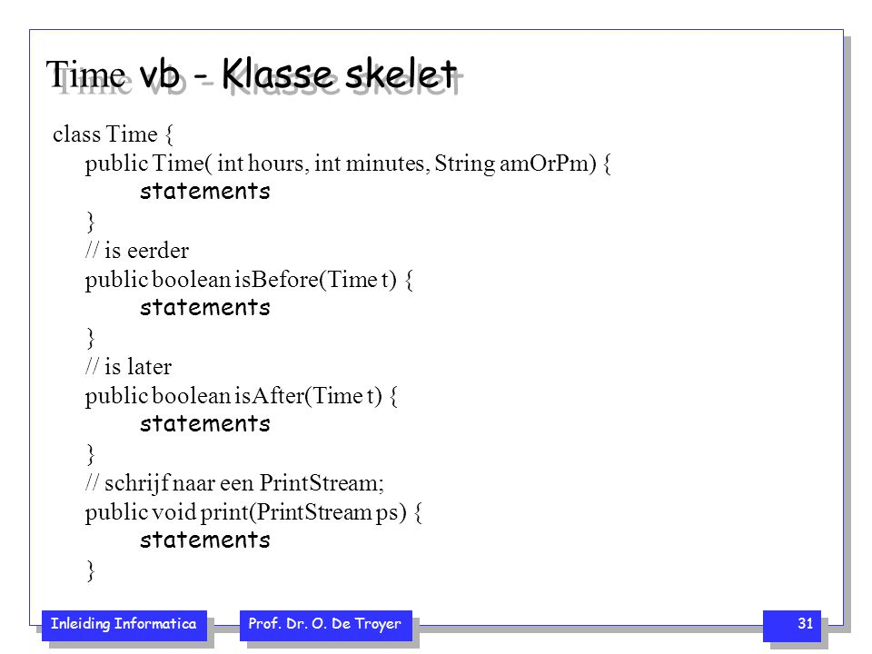 Time vb - Klasse skelet class Time {