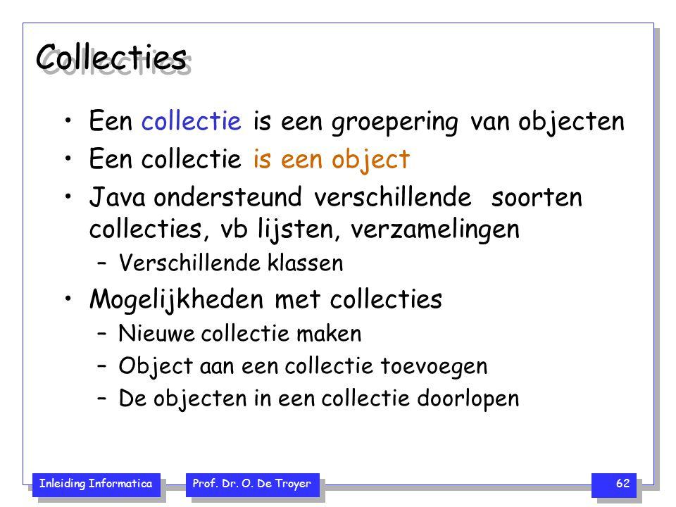 Collecties Een collectie is een groepering van objecten