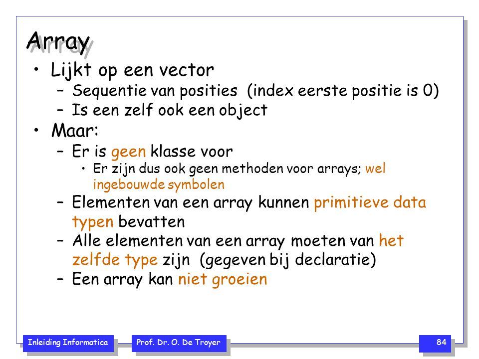 Array Lijkt op een vector Maar: