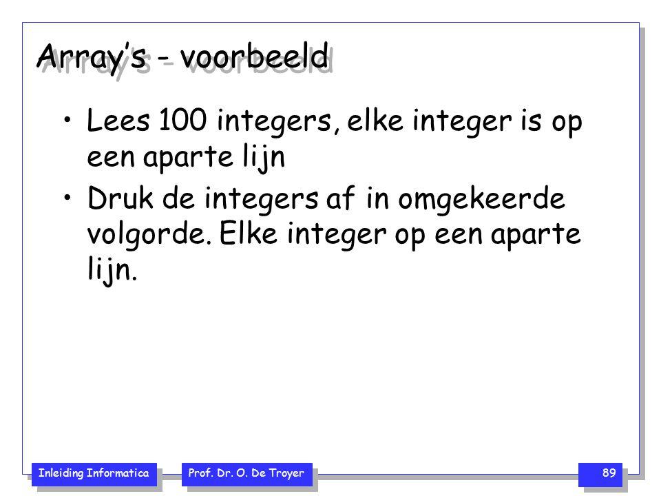 Array's - voorbeeld Lees 100 integers, elke integer is op een aparte lijn.
