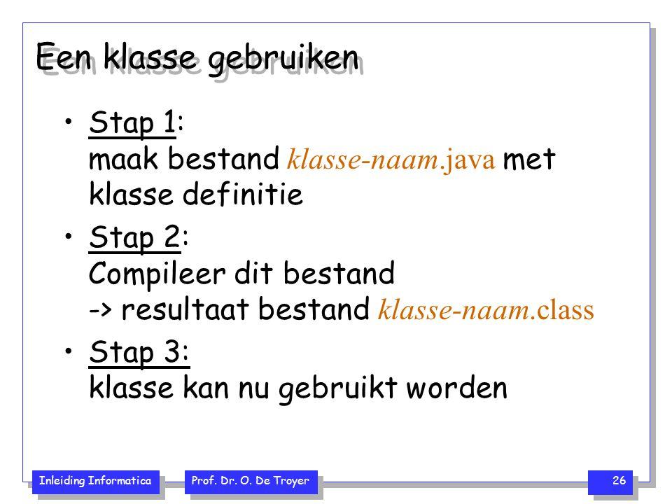 Een klasse gebruiken Stap 1: maak bestand klasse-naam.java met klasse definitie.