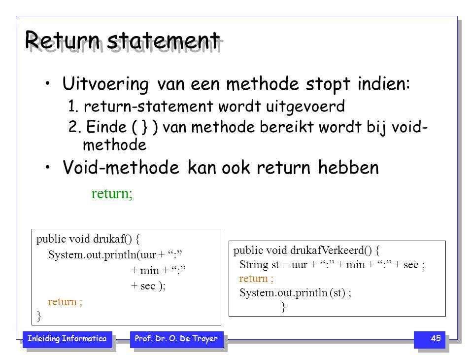 Return statement Uitvoering van een methode stopt indien: