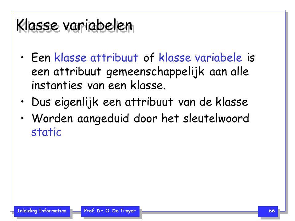 Klasse variabelen Een klasse attribuut of klasse variabele is een attribuut gemeenschappelijk aan alle instanties van een klasse.
