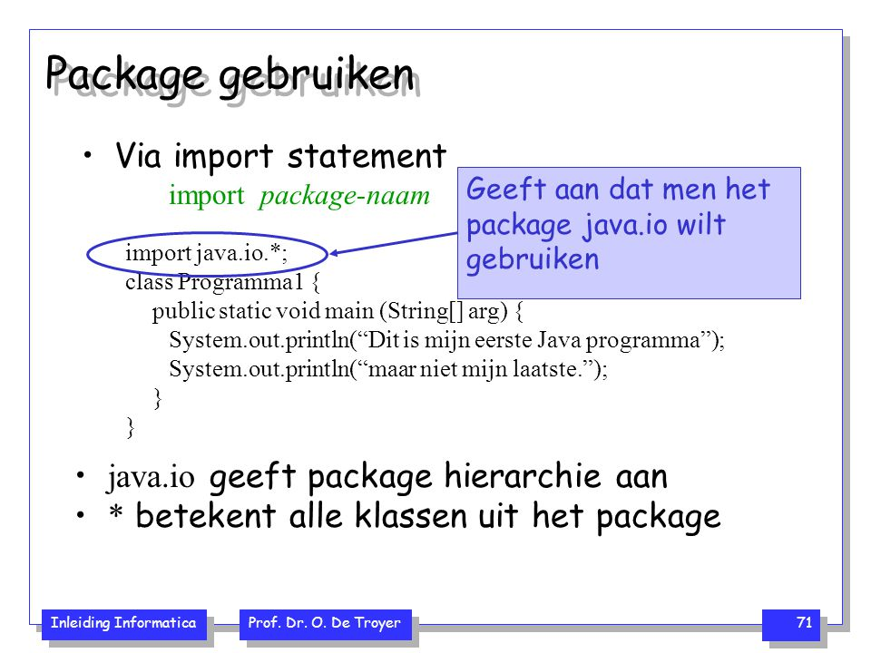 Package gebruiken Via import statement