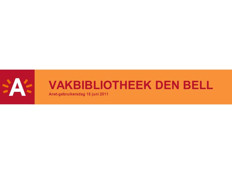 VAKBIBLIOTHEEK DEN BELL Anet-gebruikersdag 15 juni 2011