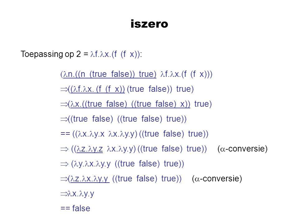 iszero Toepassing op 2 = f.x.(f (f x)):
