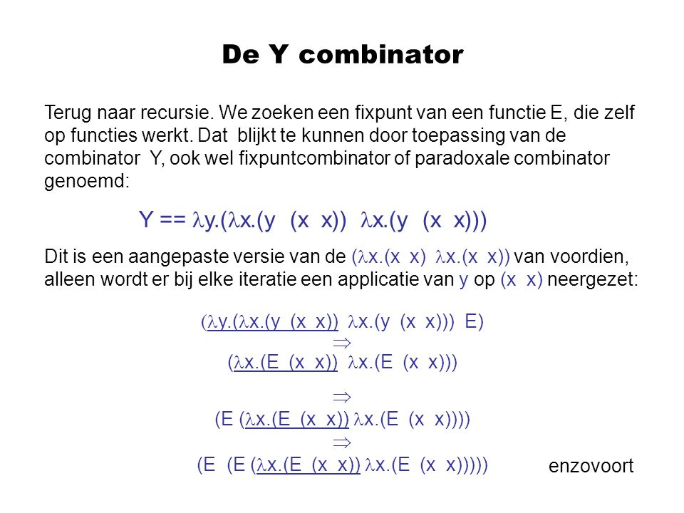 (y.(x.(y (x x)) x.(y (x x))) E)  (x.(E (x x)) x.(E (x x)))